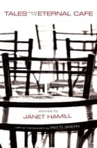 Tales from the Eternal Café ebook by Janet Hamill, Patti Smith
