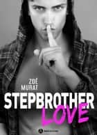 Stepbrother Love eBook by Zoé Murat