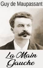 La Main Gauche eBook by Guy de Maupassant