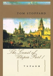 Voyage - The Coast of Utopia, Part I ebook by Tom Stoppard