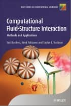Computational Fluid-Structure Interaction - Methods and Applications ebook by Kenji Takizawa, Tayfun E. Tezduyar, Yuri  Bazilevs