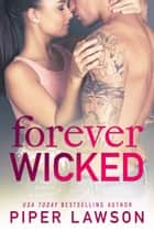 Forever Wicked ebook by Piper Lawson