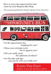 THE OPPORTUNITY BUS - How to seize the opportunities that come by your Request Bus Stop ebook by Ennio Vita-Finzi
