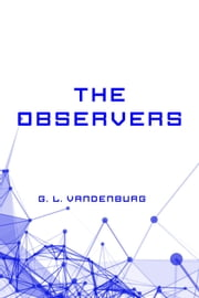 The Observers ebook by G. L. Vandenburg