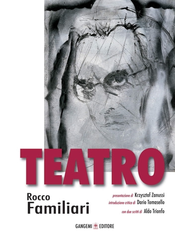 Teatro - Rocco Familiari ebook by Aa.Vv.