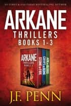 ARKANE Thriller Box-Set 1 - Stone of Fire, Crypt of Bone, Ark of Blood ebook by J.F.Penn