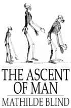 The Ascent of Man ebook by Mathilde Blind