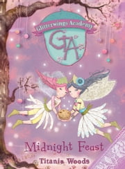 GLITTERWINGS ACADEMY 2: Midnight Feast ebook by Titania Woods