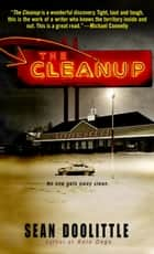 The Cleanup ebook by Sean Doolittle