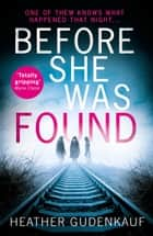 Before She Was Found eBook by Heather Gudenkauf