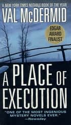 A Place of Execution - A Novel 電子書 by Val McDermid