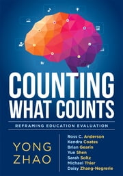 Counting What Counts - Reframing Education Outcomes ebook by Yong Zhao