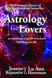 Astrology For Lovers ebook by Jeanne Rejaunier,Lu Ann Horstman