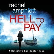 Hell to Pay - An edge-of-your-seat serial killer thriller audiobook by Rachel Amphlett