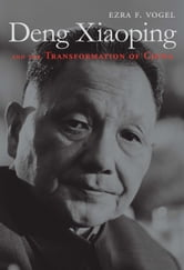 Deng Xiaoping and the Transformation of China ebook by Ezra F. Vogel