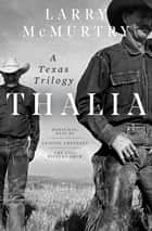 Thalia: A Texas Trilogy ebook by Larry McMurtry