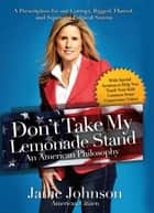 Don't Take My Lemonade Stand ebook by Janie Johnson