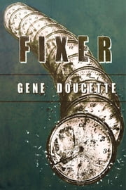 Fixer ebook by Gene Doucette