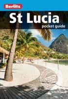Berlitz: St Lucia Pocket Guide ebook by Berlitz