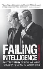 Failing Intelligence - How Blair Led Us into War in Iraq ebook by Brian Jones