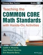 Teaching the Common Core Math Standards with Hands-On Activities, Grades 9-12 ebook by Gary Robert Muschla