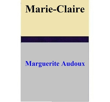 Marie-Claire ebook by Marguerite Audoux