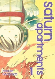 Saturn Apartments, Vol. 1 ebook by Hisae Iwaoka, Hisae Iwaoka