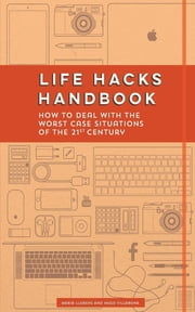 Life Hacks Handbook - How to Deal with the Worst Case Situations of the 21st Century ebook by Maria Llorens,Hugo Villabona