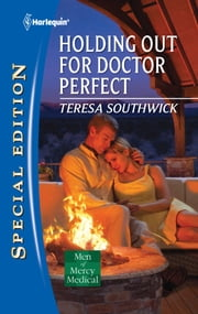 Holding Out for Doctor Perfect ebook by Teresa Southwick