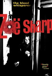 The Blood Whisperer ebook by Zoe Sharp