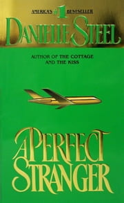 A Perfect Stranger - A Novel ebook by Danielle Steel