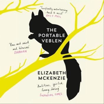 The Portable Veblen: Shortlisted for the Baileys Women's Prize for Fiction 2016 audiobook by Elizabeth McKenzie