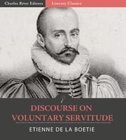 Discourse on Voluntary Servitude ebook by Étienne de La Boétie