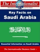 Key Facts on Saudi Arabia - Essential Information on Saudi Arabia ebook by Patrick W. Nee