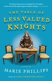 The Table of Less Valued Knights ebook by Marie Phillips