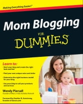 Mom Blogging For Dummies ebook by Wendy Piersall