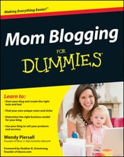 Mom Blogging For Dummies ebook by Wendy Piersall,Heather B. Armstrong