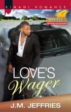 Love's Wager eBook by J.M. Jeffries