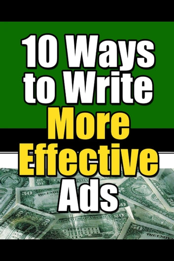 10 Ways to Write More Effective Ads ebook by Thrive Learning Institute
