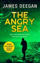 The Angry Sea (John Carr, Book 2) ekitaplar by James Deegan