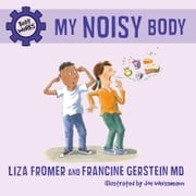 My Noisy Body ebook by Liza Fromer,Francine Gerstein MD,Joe Weissmann