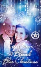 Blessed Blue Christmas ebook by LoRee  Peery