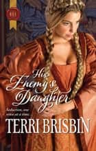 His Enemy's Daughter ebook by Terri Brisbin