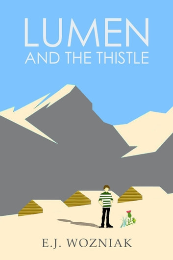 Lumen and the Thistle - Lumen, #1 ebook by EJ Wozniak