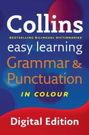 Easy Learning Grammar and Punctuation (Collins Easy Learning English) ebook by Collins