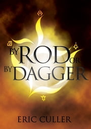 By Rod or By Dagger ebook by Eric Culler