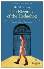The Elegance of the Hedgehog ebook by Muriel Barbery, Alison Anderson