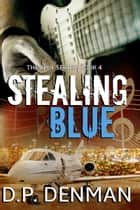 Stealing Blue ebook by DP Denman