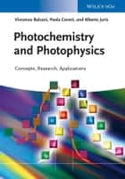Photochemistry and Photophysics ebook by Paola Ceroni,Alberto Juris,Vincenzo Balzani