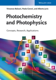 Photochemistry and Photophysics - Concepts, Research, Applications ebook by Paola Ceroni,Alberto Juris,Vincenzo Balzani